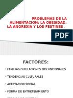 PROBLEMAS DE LA ALIMENTACIÓN obesidad, anorexia y los festines.pptx