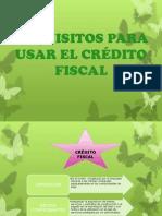 REQUISITOS PARA USAR EL CRÉDITO FISCAL.pptx