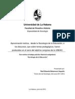 Aproximación teórica,  desde la Sociología de la Educación, a los discursos, que sobre temas pedagógicos, fueron producidos en el seno del séptimo congreso de la UNEAC.   .pdf