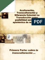 Aculturación, Transculturación y Diferencia Colonial