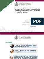 BÚSQUEDA E IDENTIFICACIÓN DE LAS VARIABLES QUE AFECTAN LA COMPETENCIA COMUNICATIVA ORAL DEL INGLÉS COMO L2.ppt