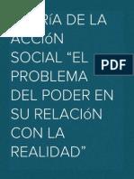 """Teoría de la Acción Social """"El problema del poder en su relación con la realidad"""""""