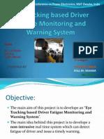 PPT Eye Tracking Based Driver Fatigue Monitoring and Warning- Hardeep Singh ece.hardeep@gmail.com