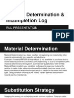 Material Determination and Incompletion Log