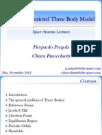 Circular Restricted Three Body Model