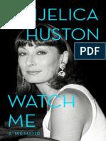 Watch Me A Memoir By Anjelica Huston