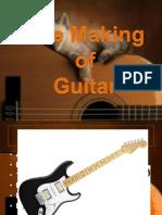 Presentation 1 Making of Guitar
