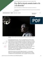 """Mario Bunge_ """"Hoy día la ciencia asusta tanto a la izquierda como a la derecha"""" _ Cultura _ EL PAÍS.pdf"""