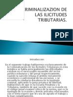 LA CRIMINALIZAZION DE LAS ILICITUDES TRIBUTARIAS.pptx