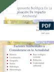 LA COMPONENTE BIOLÓGICA EN LOS ESTUDIOS DE IMPACTO AMBIENTAL.ppt