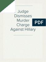 Judge Dismisses Murder Charge Against Hillary