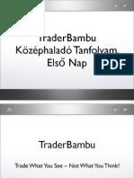 Traderbambu - Középhaladó TB 1. Nap