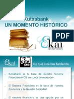 Kutxabank. UN MOMENTO HISTORICO. Donostia