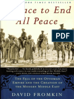 123057668 a Peace to End All Peace the Fall of the Ottoman Empire and the Creation of the Modern Middle East