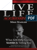 80040519-Mike-Mahler-Live-Life-Aggressively-What-Self-Help-Gurus-Should-Be-Telling-You.pdf
