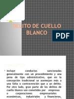DELITO DE CUELLO BLANCO.pptx