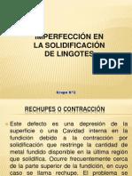 IMPERFECCIONES EN LA SOLIDIFICACION DE LINGOTES.ppt