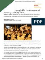 Qassem Suleimani_ the Iranian General 'Secretly Running' Iraq _ World News _ the Guardian