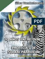 10 años entre Ovnis y Profecias de Benjamín Solari Parravicini de Martha Núñez Vanderhoeven.pdf