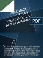DIMENSION ETICA Y POLITICA DE LA ACION HUMANA.pptx