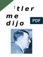 Hermann Rauschning - Hitler Me Dijo