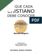 Adrian Rogers - LO QUE CADA CRISTIANO DEBE CONOCER.pdf