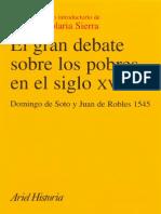 El gran debate sobre los pobres en el siglo XVI - Domingo de Soto y Juan de Robles 1545.pdf