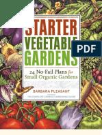 Starter Vegetable Gardens — 24 No-Fail Plans for Small Organic Gardens