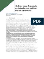 Licitação-Impossibilidade de troca de produto adquirido em licitação com o objeto descrito de forma equivocada.doc