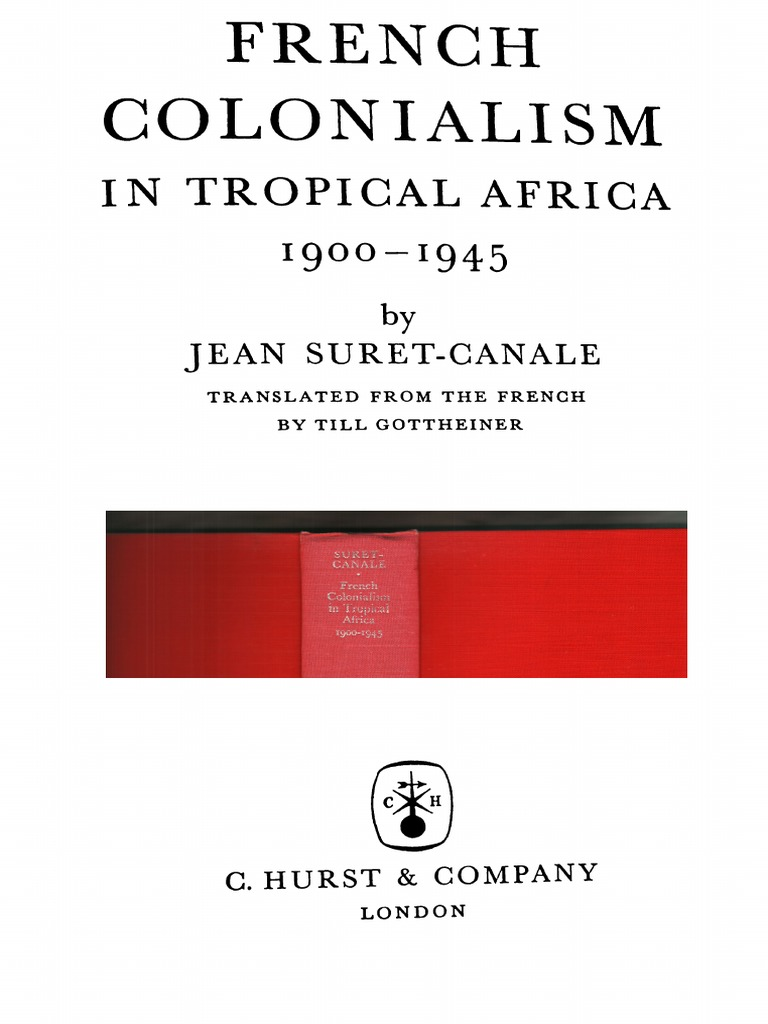Jean Suret-Canale, French colonialism in tropical Africa, 1900-1945. New  York Pica Press, 1971 | Colonialism | Imperialism