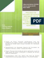 apresentação - PROCESSO DE INCLUSÃO DE ALUNOS DEFICIENTES VISUAIS.pptx