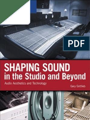 Gottlieb 2007 Shaping Sound in the Studio (manual pdf