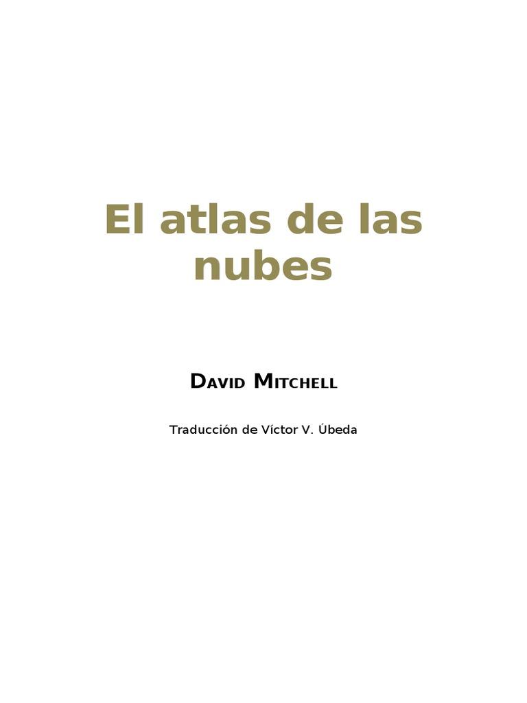 f313ad72 El Atlas de Las Nubes Mitchell David.pdf