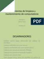 herramientasdelimpiezaymantenimientodecomputadoras-120601184351-phpapp01.pptx