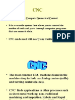 • CNC Stands for Computer Numerical Control. • It Is