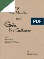 Harry the Hunter and Gida the Gatherer