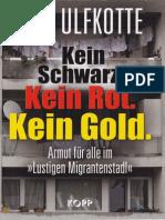 Udo Ulfkotte - Kein Schwarz, Kein Rot, Kein Gold