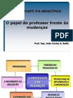 03-opapeldoprofessorfrentesmudanas-111016101718-phpapp01.ppt