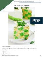 Recette gateau damier citron vert et vanille _ recette illustrée, simple et facileRecette Gateau