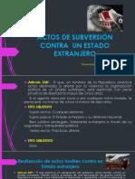 ACTOS DE SUBVERSIÓN CONTRA  UN ESTADO EXTRANJERO.pptx
