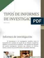 TIPOS DE INFORMES DE INVESTIGACION.pptx