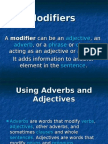 A Modifier Can Be an Adjective, An Adverb, Or A