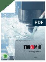 True Mill Training Manual