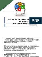 TÉCNICAS DE INTERVENCIÓN Y TRATAMIENTOS DE ORIENTACIÓN COGNITIVA.pptx