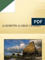 La geometría, el dibujo y el mundoorganicos-geometricosy diseño de objetos (Copia en conflicto de L300 2013-09-18).ppt