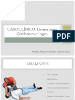 Caso clínico hemorragia cerebromeníngea.pptx