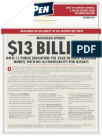Michigan spends $13 billion on K-12 public education per year in state taxpayer money, with no accountability for results