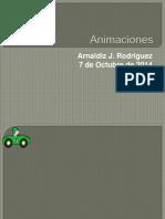 Animaciones de Arnaldiz J. Rodriguez.pptx
