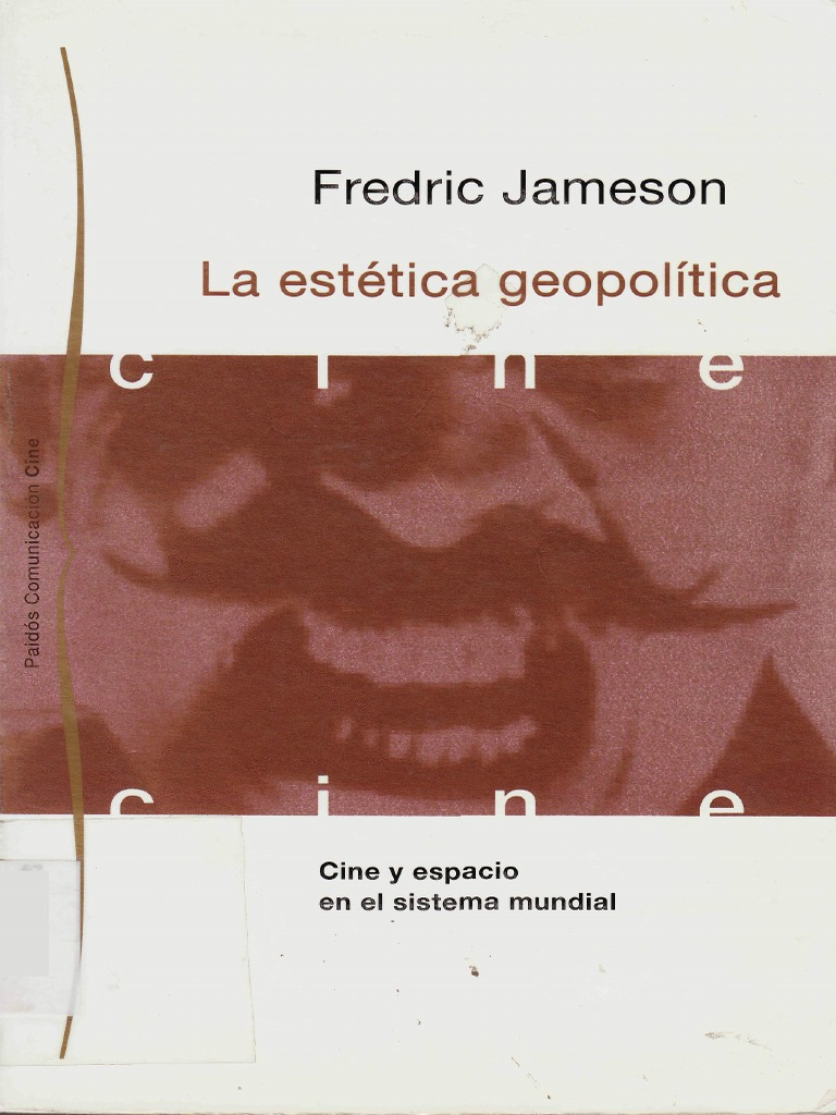 Jameson Fredric - La Estetica Geopolitica - Cine Y Espacio En El ...