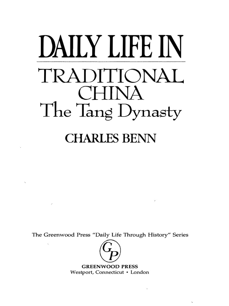 c70709b00 Daily Life in Traditional China  The Tang Dynasty by Charles Benn ...